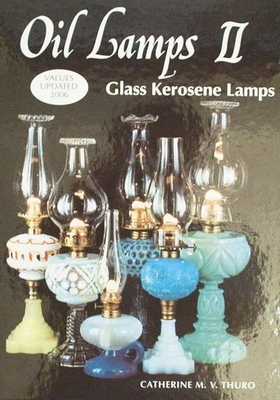 Oil Lamps, Glass Kerosene Lamps Volume II Price Guide
