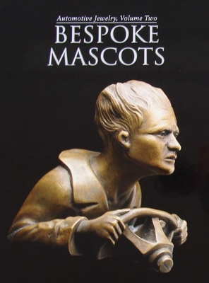 Automotive Jewelry - Volume Two:  Bespoke Mascots