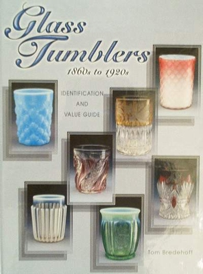 Glass Tumblers 1860s to 1920s Identification & value Guide