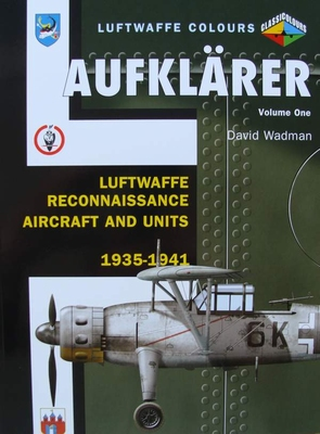Aufklarer - Luftwaffe Reconnaissance Aircraft and Units
