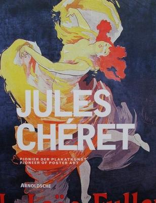 Jules Chéret -  Pioneer of Poster Art
