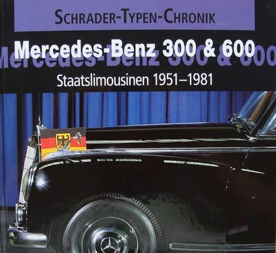 Mercedes-Benz 300 & 600 - Staatslimousinen 1951 - 1981