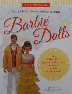 The Complete & Unauthorized Guide to Vintage Barbie® Dolls