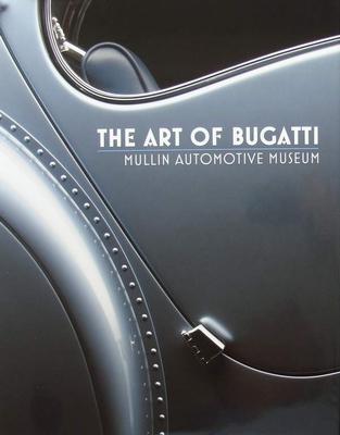 The Art of Bugatti - Mullin Automotive Museum