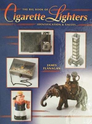 Big Book of Cigarette Lighters Indentification & Values
