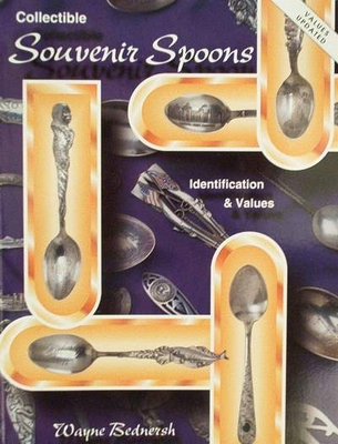 Collectible Souvenir Spoons Indentification & Values Book I