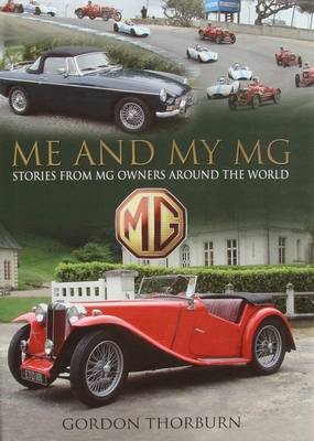 Me and My MG - Stories from MG Owners Around the World