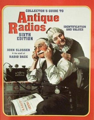 Antique Radios 6th Edition Identification & Values