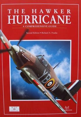 The Hawker Hurricane  - A Comprehensive Guide