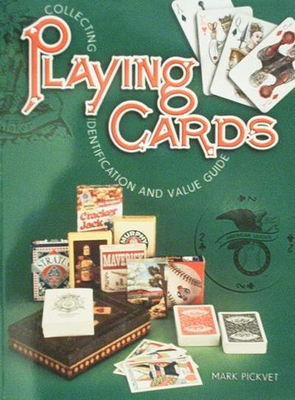 Collecting Playing Cards Indentification & Value Guide