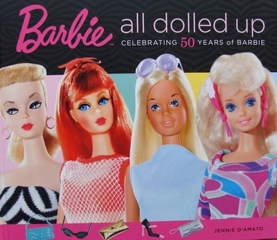 Barbie - All Dolled Up - Celebrating 50 Years of Barbie