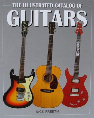 The Illustrated Catalog of Guitars