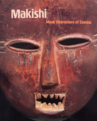 Makishi - Mask Characters of Zambia