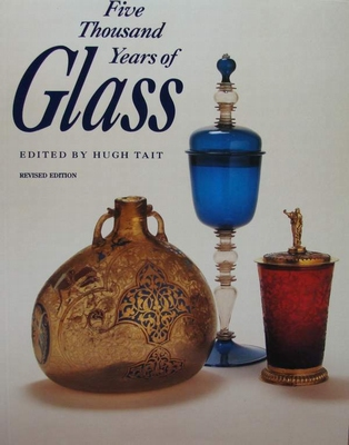 Five Thousand Years of Glass