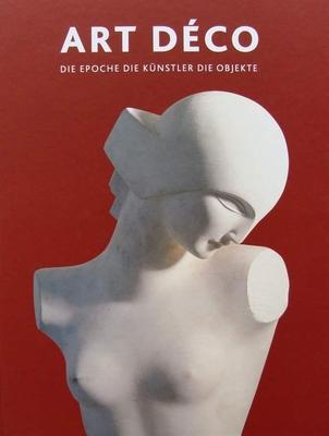 Art Déco - Die Epoche, Die Künstler, Die Objekte