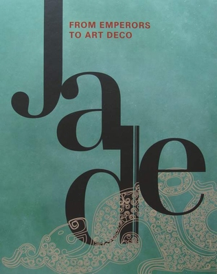 Jade - From Emperors to Art Deco