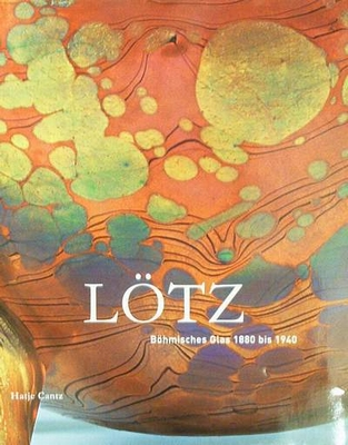 Lötz (Loetz) - Böhmisches Glas 1880 bis 1940