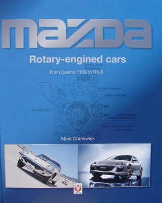 Mazda Rotary-engined Cars - From Cosmo 110S to RX-8