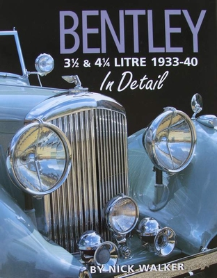 Bentley 3½ & 4¼ Litre In Detail