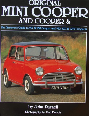 Original Mini Cooper and Cooper S - The Restorer's Guide