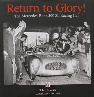 Return to Glory! The Mercedes-Benz 300 SL Racing Car