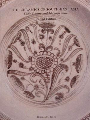 The Ceramics of South-East Asia