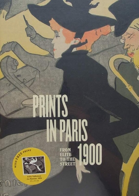 Prints in Paris 1900 - From Elite to the Street