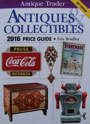 Antique Trader - Antiques & Collectibles 2016 Price Guide