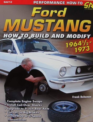 Ford Mustang 1964 1/2 - 1973 - How to Build & Modify