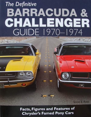 The Definitive Barracuda & Challenger Guide 1970-1974