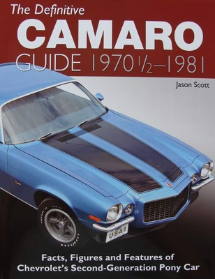 The Definitive Camaro Guide: 1970-1/2 - 1981