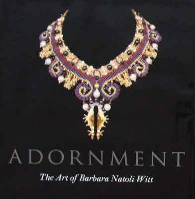 Adornment - The Art of Barbara Natoli Witt