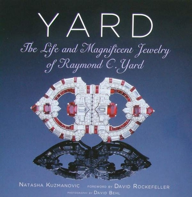 Yard - The Life and Magnificent Jewelry of Raymond C. Yard