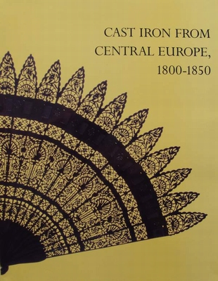 Cast Iron from Central Europe 1800-1850