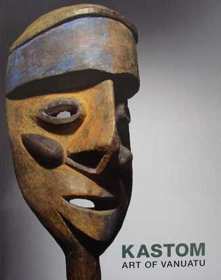 Kastom - Arts of Vanuatu