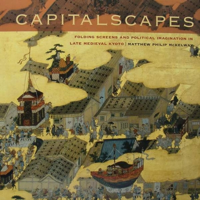 Capitalscapes - Folding Screens and Political Imagination