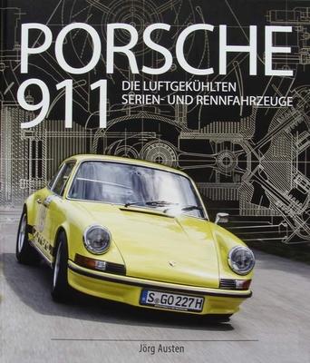 Porsche 911 - Die luftgekühlten Serien- und Rennfahrzeuge