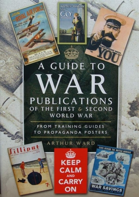 A Guide To War Publications of the First & Second World War