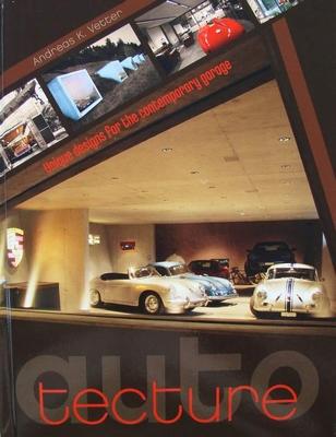 Auto Tecture - Unique Designs for the Contemporary Garage