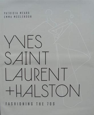 Yves Saint Laurent + Halston - Fashioning the '70s