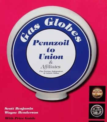 Gas Globes - Pennzoil to Union & Affiliates
