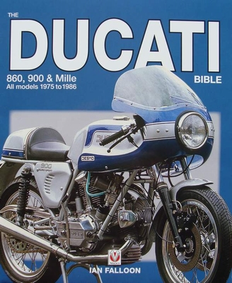 The Ducati 860, 900 & Mille Bible 1975 - 1986