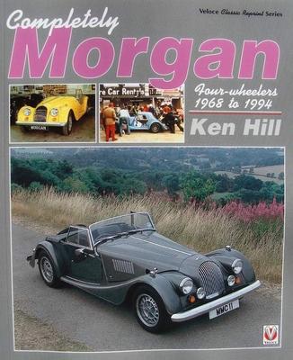 Completely Morgan - 4-Wheelers 1968 - 1994