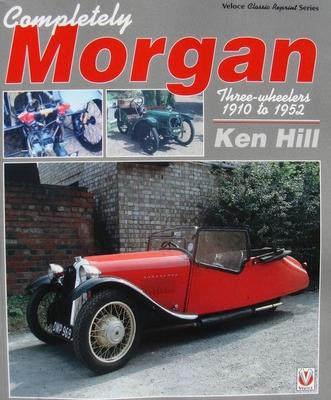Completely Morgan - Three Wheelers 1910-1952