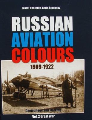 Russian Aviation Colours 1909-1922 - Vol 2