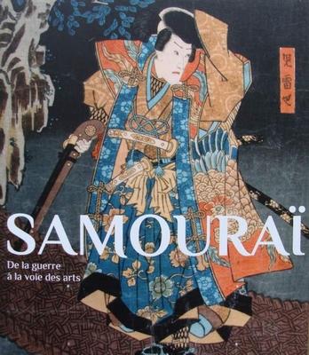 Samouraï - De la guerre à la voi des arts