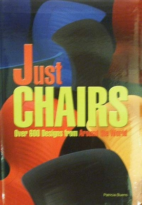 Just Chairs - Over 600 Designs from Around the World