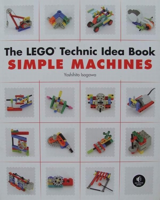 The LEGO Technic Idea Book: Simple Machines