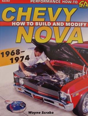 Chevy Nova 1968-1974 - How to Build and Modify