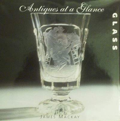 Antiques at a Glance - Glass
